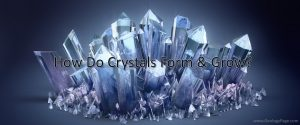 How Do Crystals Form-GeologyPage