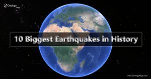 10 Biggest Earthquakes in History