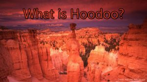 What is Hoodoo